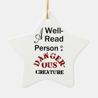 A Well-Read Person is a Dangerous Creature Ceramic Star Decoration