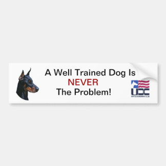 A Well Trained Dog - Black Bumper Sticker