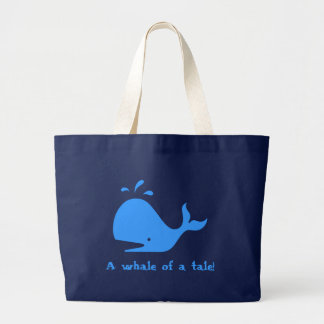 A whale of a tale! large tote bag