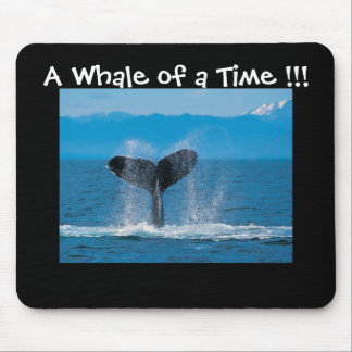 A Whale of a Time !!! Mouse Mat