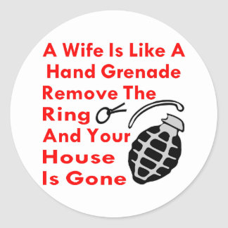 A Wife Is Like A Hand Grenade Remove The Ring Your Round Sticker