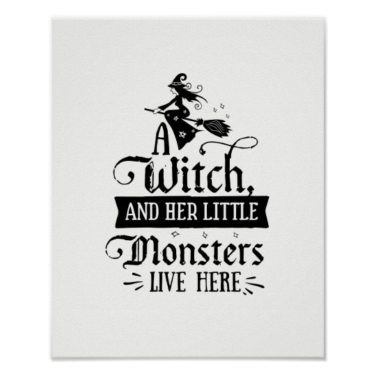 A Witch and her Little Monsters Live Here