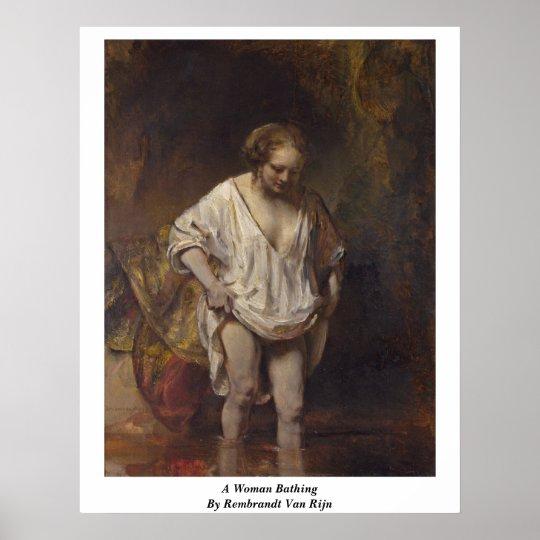 A Woman Bathing. By Rembrandt Van Rijn Poster