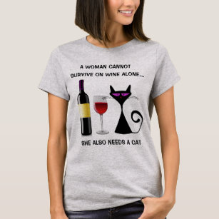 8fadb640 A Woman Cannot Survive on Wine Alone T-Shirt