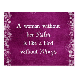 A woman without her Sister Quote Postcard
