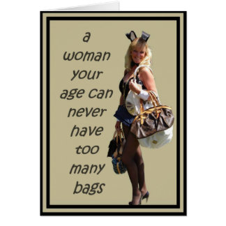 A Woman Your Age Can Never Have Too Many Bags