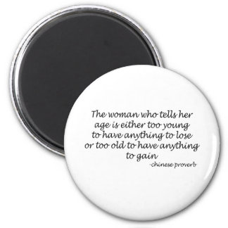 A Womans Age quote 6 Cm Round Magnet