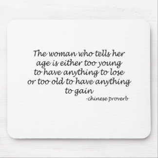 A Womans Age quote Mouse Pad