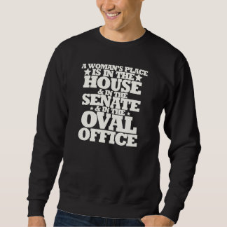 A womans place in politics sweatshirt