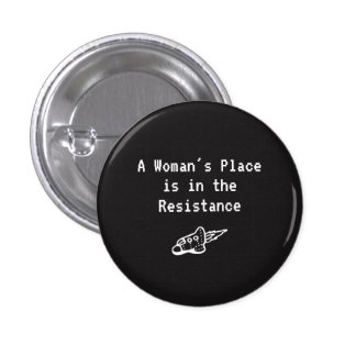 A Woman's Place is in the Resistance 3 Cm Round Badge