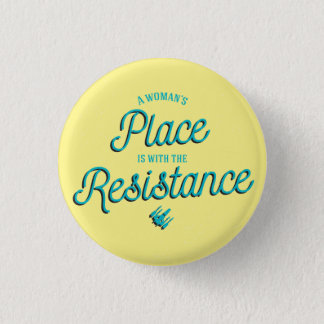 A Woman's Place is with the Resistance! 3 Cm Round Badge