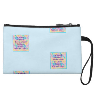 A World Without Books Is A World Without Colour Wristlet