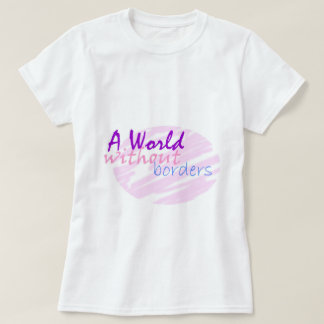 A world without borders T-Shirt