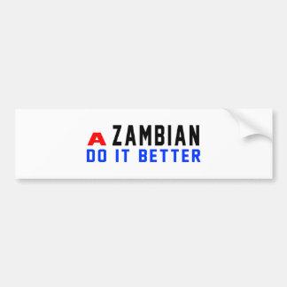 A Zambian Do It Better Car Bumper Sticker