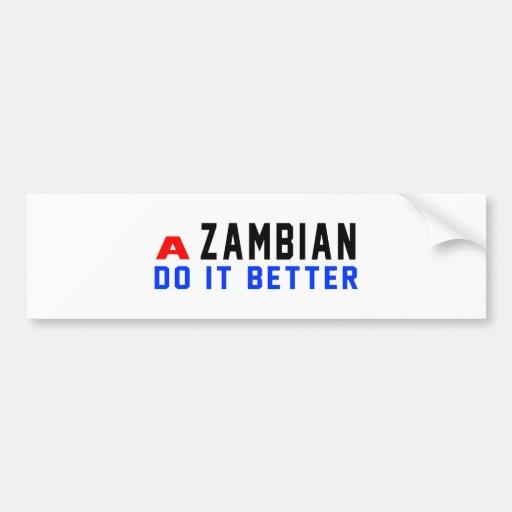 A Zambian Do It Better Bumper Sticker