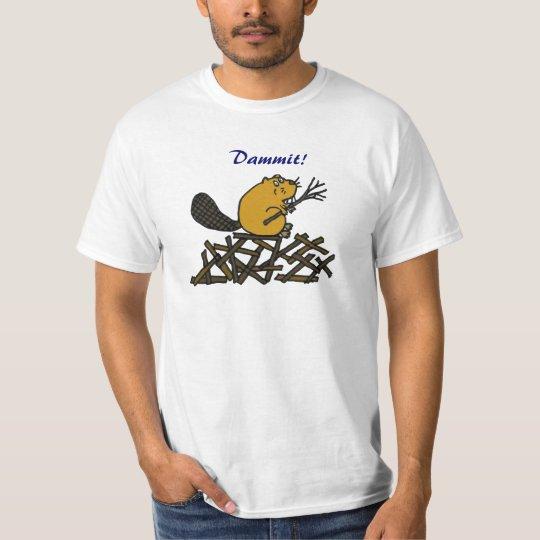 AA- Funny Beaver Dammit shirt