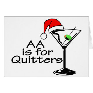 AA Is For Quitters Christmas Martini Card