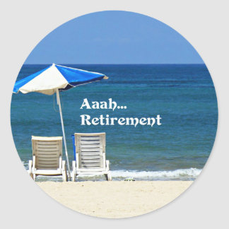 Aaah...Retirement, Relaxing at the Beach Classic Round Sticker