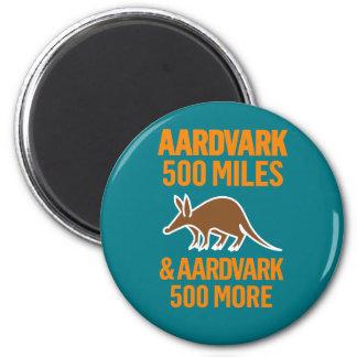 Aardvark 500 Miles funny pun 6 Cm Round Magnet