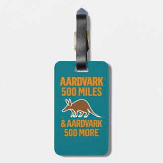 Aardvark 500 Miles funny pun Bag Tag