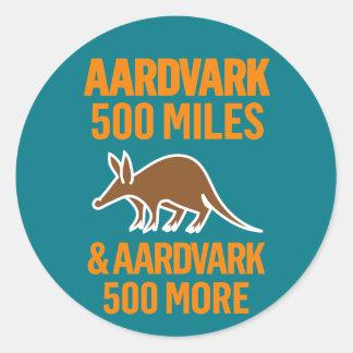 Aardvark 500 Miles funny pun Round Sticker