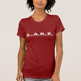 AARP Means Armed And Really Pissed Tees