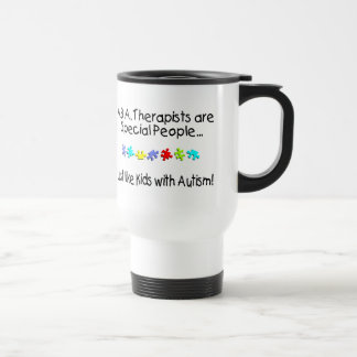 ABA Therapists Are Special People Just Like..... Travel Mug