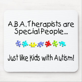 ABA Therapists Are Special People... Mouse Pad