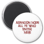 Abandon Hope All Ye Who Enter Here 6 Cm Round Magnet