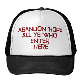 Abandon Hope All Ye Who Enter Here Mesh Hat