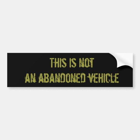 Abandoned Vehicle Bumper Sticker
