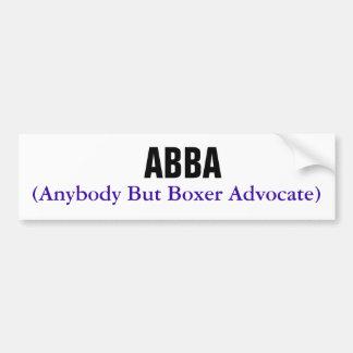ABBA, (Anybody But Boxer Advocate) Bumper Sticker