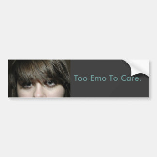 abbadab, Too Emo To Care. Bumper Sticker