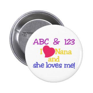 ABC & 123 I Nana And She Loves Me! 6 Cm Round Badge