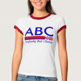 ABC 2016 - Anybody But Clinton T-Shirt