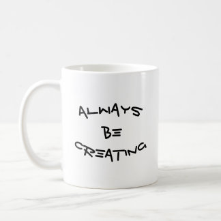 ABC: Always Be Creating Coffee Mug