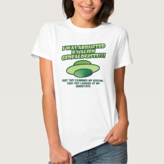 Abducted By Alien Genealogists T Shirt