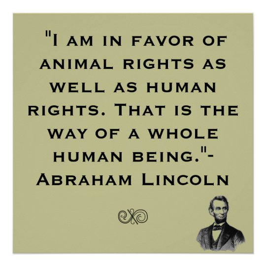 Abe Lincoln Animal Rights Quote Poster