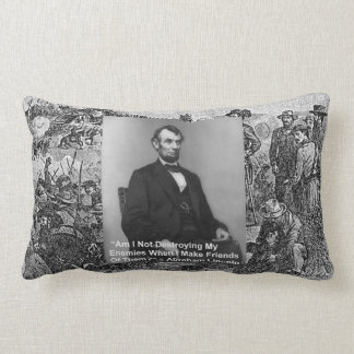 "Abe Lincoln ""Destroy Enemies"" Quote Throw Pillow b Pillows"