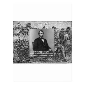 "Abe Lincoln ""Destroy Enemies"" Wisdom Quote Gifts Postcard"
