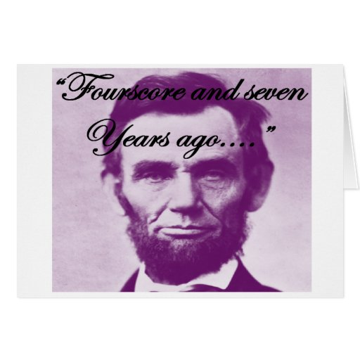 """Abe Lincoln """"Fourscore and Seven Years Ago"""" Greeting Cards"""