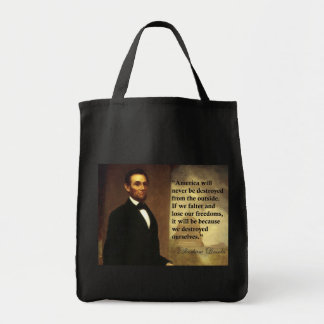 """Abe Lincoln Quote """"America will never be..."""" Canvas Bags"""
