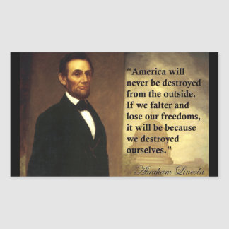 "Abe Lincoln Quote ""America will never be..."" Rectangular Sticker"