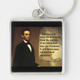 "Abe Lincoln Quote ""America will never be..."" Silver-Colored Square Key Ring"