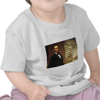 """Abe Lincoln Quote """"America will never be..."""" T-shirt"""