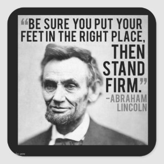 """Abe Lincoln & """"Stand Firm"""" Quote Square Sticker"""