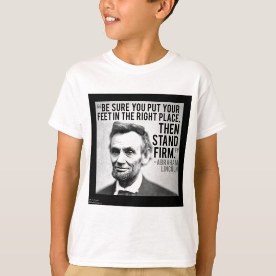 "Abe Lincoln & ""Stand Firm"" Quote T-Shirt"