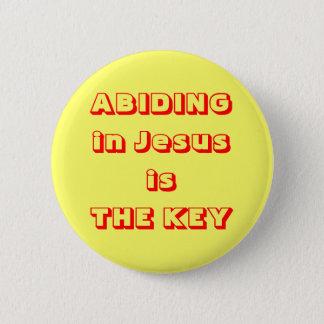 ABIDING in Jesus is THE KEY 6 Cm Round Badge