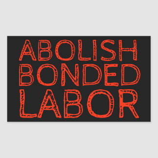 ABOLISH BONDED LABOR RECTANGULAR STICKER