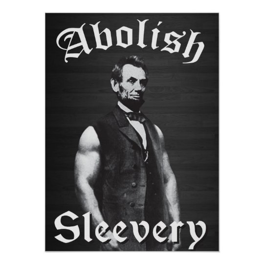 824c61178a93dd Abolish Sleevery - Abraham Lincoln Poster
